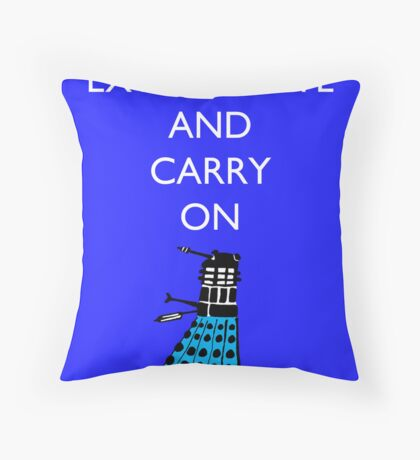 Exterminate and Carry On - Blue Throw Pillow