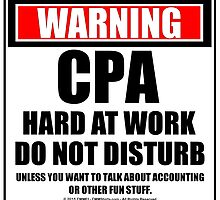 Warning CPA Hard At Work Do Not Disturb by cmmei