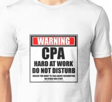 Warning CPA Hard At Work Do Not Disturb Unisex T-Shirt
