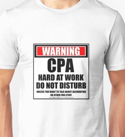 Warning CPA Hard At Work Do Not Disturb Unisex T-Shirt