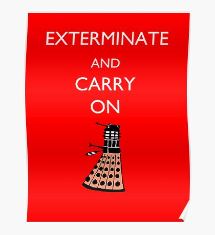 Exterminate and Carry On - Red Poster