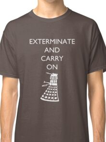 Exterminate and Carry On - Dark Tee Classic T-Shirt