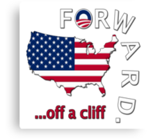 "Anti Obama ""Forward Off A Cliff"" Canvas Print"