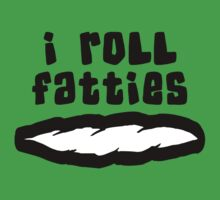 """I Roll Fatties"" Weed by MarijuanaTshirt"