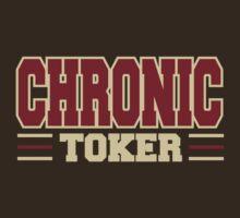 Chronic Toker Weed by MarijuanaTshirt