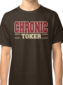 Chronic Toker Weed Classic T-Shirt