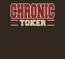 Chronic Toker Weed Unisex T-Shirt
