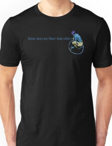Some Days Are Bluer Than Others Unisex T-Shirt