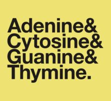 Adenine & Cytosine & Guanine & Thymine. - black design by M. Dean Jones