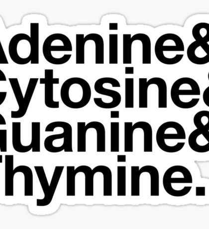 Adenine & Cytosine & Guanine & Thymine. - black design Sticker