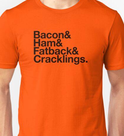 Bacon & Ham & Fatback & Cracklings. - black design Unisex T-Shirt