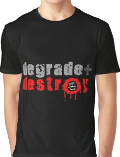 Degrade and Destroy Graphic T-Shirt