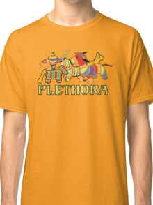 Three Amigos Would you say I have a Plethora of Pinatas? Classic T-Shirt