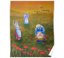 Harvesting Poppies in Tuscany Poster