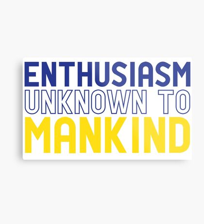 Enthusiasm Unknown to Mankind Metal Print