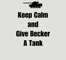 Keep Calm and Give Becker a Tank Unisex T-Shirt