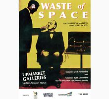 A Waste Of Space ~ Up and Coming Exhibition Poster. Classic T-Shirt