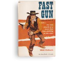 Fast Gun by Walt Coburn Canvas Print