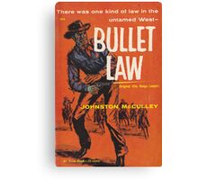 Bullet Law by Johnston McCulley Canvas Print