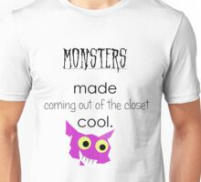 Monsters Made Coming Out Cool Unisex T-Shirt