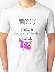 Monsters Made Coming Out Cool T-Shirt