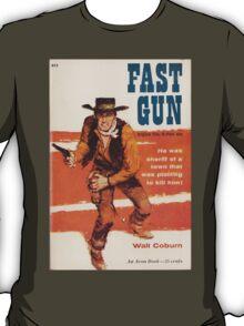 Fast Gun by Walt Coburn T-Shirt