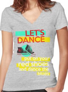 """Let's dance, put on your red shoes and dance the blues"" - David Bowie Women's Fitted V-Neck T-Shirt"