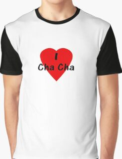 Dance - I Love Cha Cha Cha Camisa T-Shirt Graphic T-Shirt
