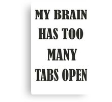 Brain Too Many Tabs Girls Canvas Print