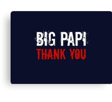Big Papi - Thank You Canvas Print
