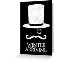 Winter is Arriving Greeting Card