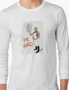 Pie Hard by Hanksy Long Sleeve T-Shirt