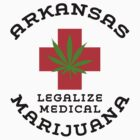 Arkansas Legalize Medical Marijuana by MarijuanaTshirt