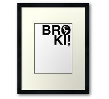 BROKI! Framed Print