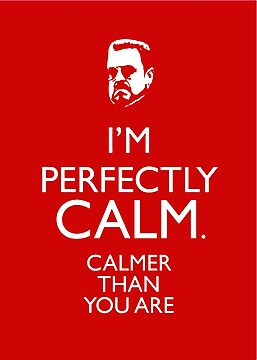 Keep Calm Walter! by Rastaman