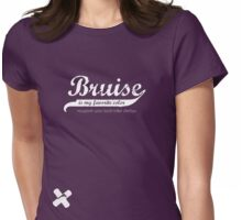 Bruise is my favorite color Womens Fitted T-Shirt