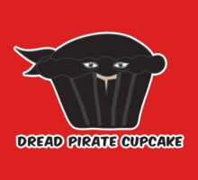 THE DREAD PIRATE CUPCAKE parody Kids Tee