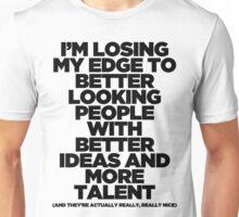 I'm Losing My Edge Unisex T-Shirt