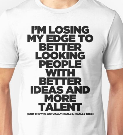 I'm Losing My Edge Unisex T-Shirt