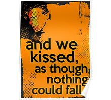 """""""And we kissed, as though nothing could fall"""" - David Bowie Poster"""