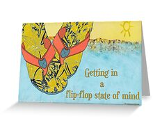 Fip flop state of mind Greeting Card