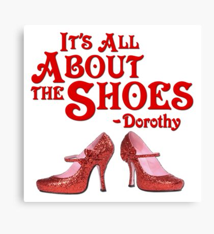 It's All About The Shoes -- Wizard of Oz Canvas Print