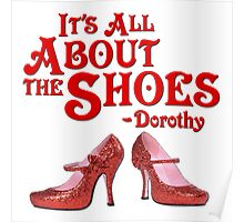 It's All About The Shoes -- Wizard of Oz Poster