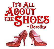 It's All About The Shoes -- Wizard of Oz Photographic Print