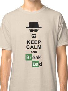 Keep Calm and Break Bad Classic T-Shirt