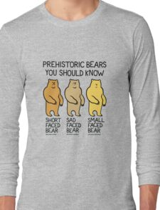 Prehistoric Bears You Should Know Long Sleeve T-Shirt