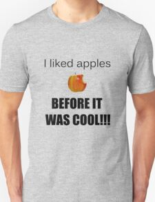I always liked apples... Unisex T-Shirt