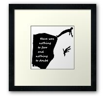 """""""There was nothing to fear and nothing to doubt"""" - Radiohead - dark Framed Print"""