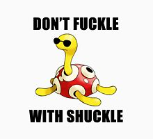 Don't Fuckle With Shuckle Unisex T-Shirt
