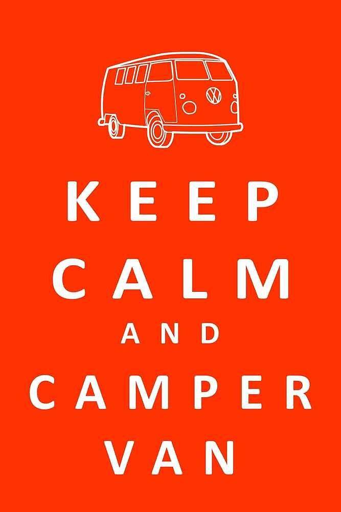 Keep Calm and Camper Van by MediaInk
